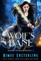 Wolf's Bane (Moon Marked Book 1