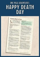 Happy Death Day  - A One Page Adventure for 11th Level