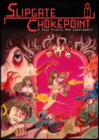 Slipgate Chokepoint