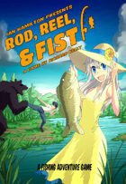 Rod, Reel, & Fist