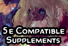 5e Compatible Supplements