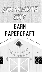 See Quartz City Barn Buildable Papercraft