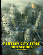 Fantasy City Sites and Scenes