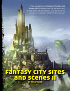 Fantasy City Sites and Scenes II