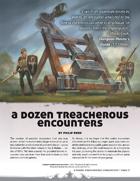 A Dozen Treacherous Encounters