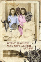 What Magick May Not Alter