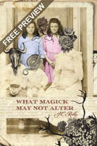 What Magick May Not Alter - Free Preview