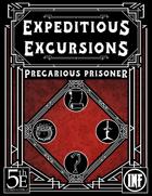 Expeditious Excursions - Precarious Prisoner