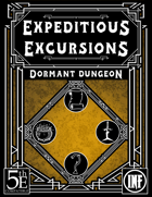 Expeditious Excursions - Dormant Dungeon