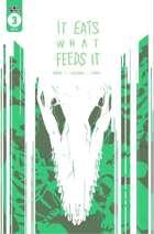 It Eats What Feeds It #3