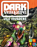 Dark Venture: Vile Invaders Expansion (PnP)
