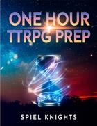 One Hour TTRPG Prep