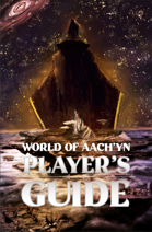World of Aach'yn Player's Guide