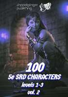 100 Dungeons and Dragons 5e SRD CHARACTERS level 1-3 vol2