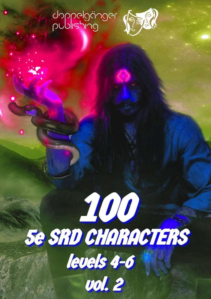 100 Dungeons and Dragons 5e SRD CHARACTERS level 4-6 vol2