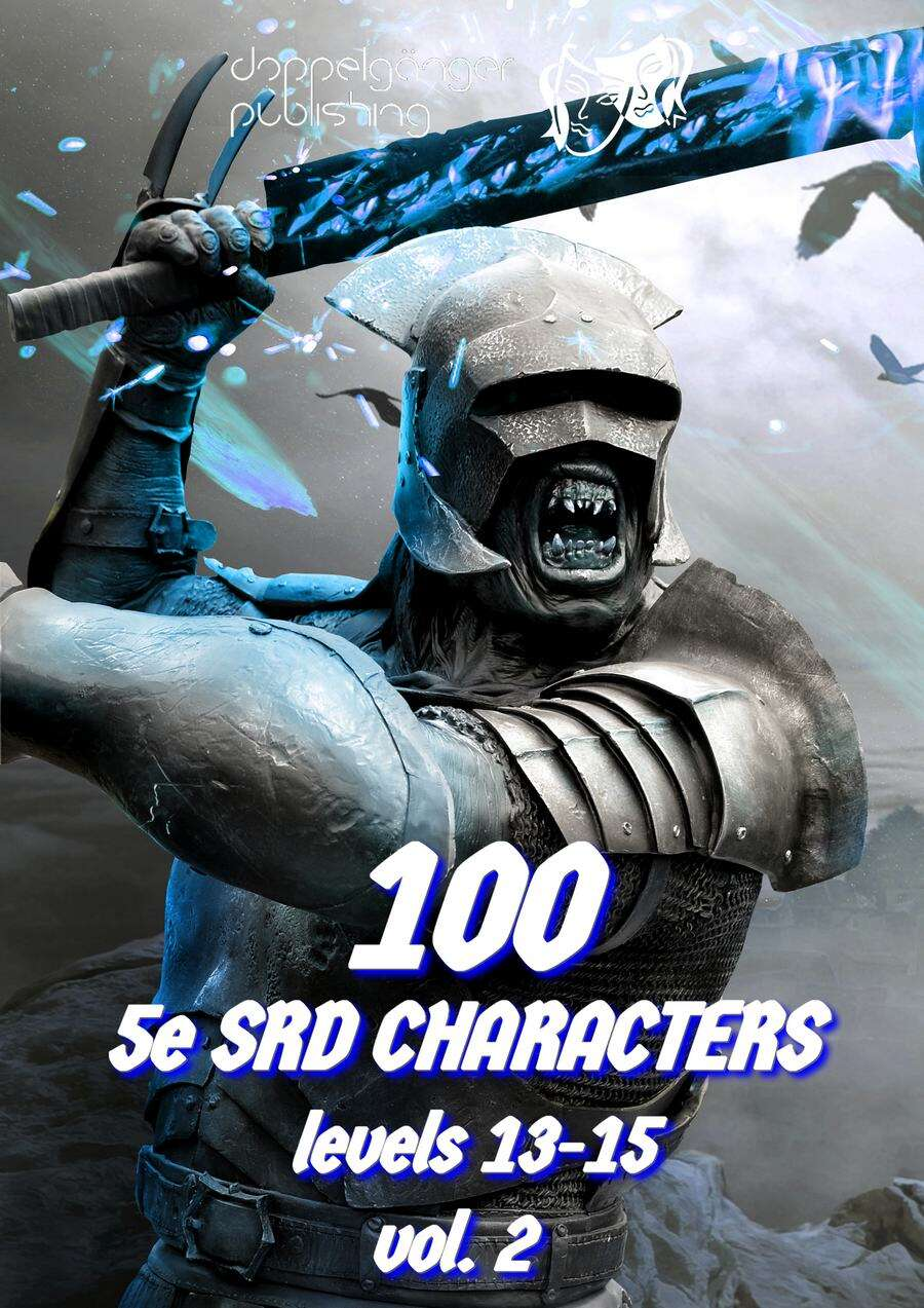 100 Dungeons and Dragons 5e SRD CHARACTERS level 13 15 vol2
