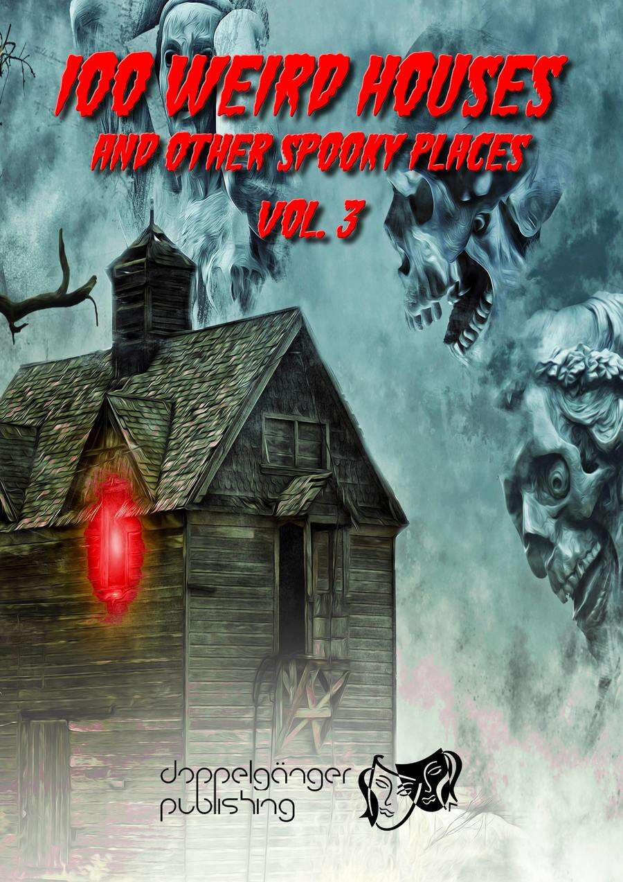 100 WEIRD HOUSES AND OTHER SPOOKY PLACES vol3