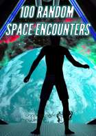 100 RANDOM  SPACE ENCOUNTERS
