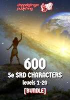 600 Dungeons & Dragons 5e SRD CHARACTERS level 1-20 [BUNDLE]