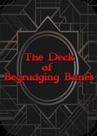 Deck of Begrudging Banes