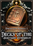 The Decks of the Arbitrary Athenaeum - Dwarven Tomes 1