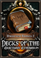 The Decks of the Arbitrary Athenaeum - Dwarven Tomes 2
