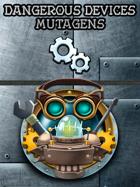 Deck of Dangerous Devices – Mutagens