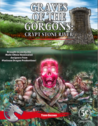 Graves of the Gorgons: Crypt Stone River (5E)