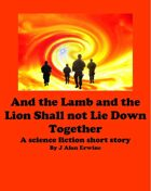 And the Lamb and the Lion Shall not Lie Down Together