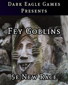 Fey Goblin (5e Playable Race)