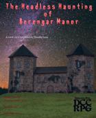 The Headless Haunting of Berengar Manor