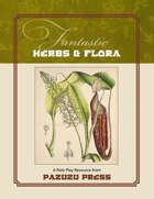 Fantastic Herbs & Flora