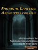 Fantastic Careers - Archetypes for All
