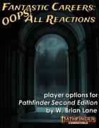 Fantastic Careers - OOPS! All Reactions