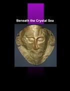Beneath the Crystal Sea
