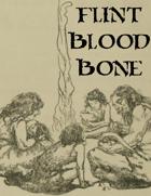 Flint, Blood, Bone