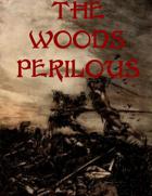 The Woods Perilous!