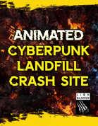 Animated Cyberpunk Landfill Crash Site Battlemap