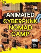 Animated Cyberpunk Nomad Camp