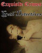 Exquisite Crimes Goth Detectives