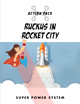 Super Power System - Action Pack - Ruckus in Rocket City