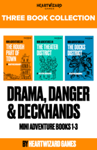 Drama, Danger & Deckhands [BUNDLE]