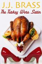 The Turkey Wore Satin: A Thanksgiving Tale of Murder, Mystery, and Men in Women's Clothing!