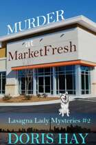 Murder at MarketFresh, Lasagna Lady Mysteries 2
