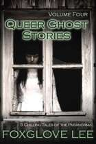 Queer Ghost Stories Volume Four: 3 Chilling Tales of the Paranormal