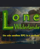 Lone Wilderlands: the solo sandbox RPG in a cardbox