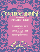 Orchidelirium, Volume One: Expedition Rules