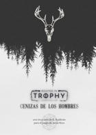 Cenizas de los hombres - Rooted in Trophy