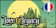 Lore & Legacy - Version française