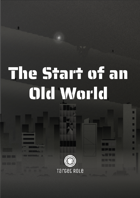 The Start of an Old World (One Page Adventure)
